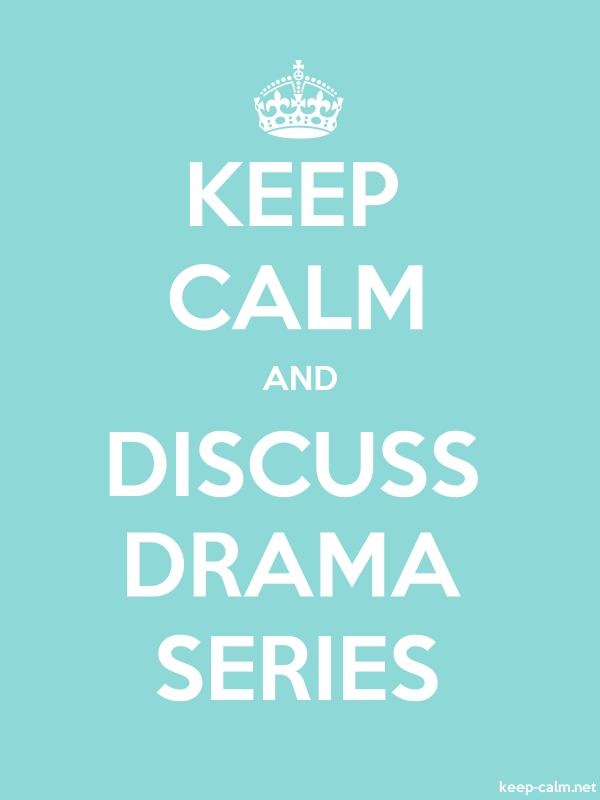 KEEP CALM AND DISCUSS DRAMA SERIES - white/lightblue - Default (600x800)