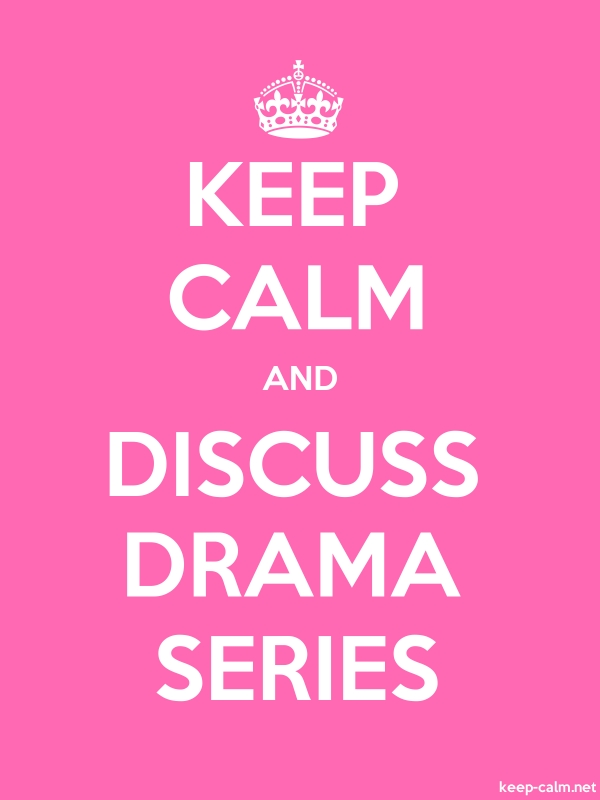 KEEP CALM AND DISCUSS DRAMA SERIES - white/pink - Default (600x800)