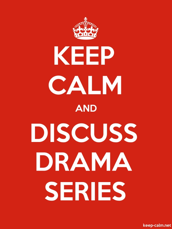 KEEP CALM AND DISCUSS DRAMA SERIES - white/red - Default (600x800)