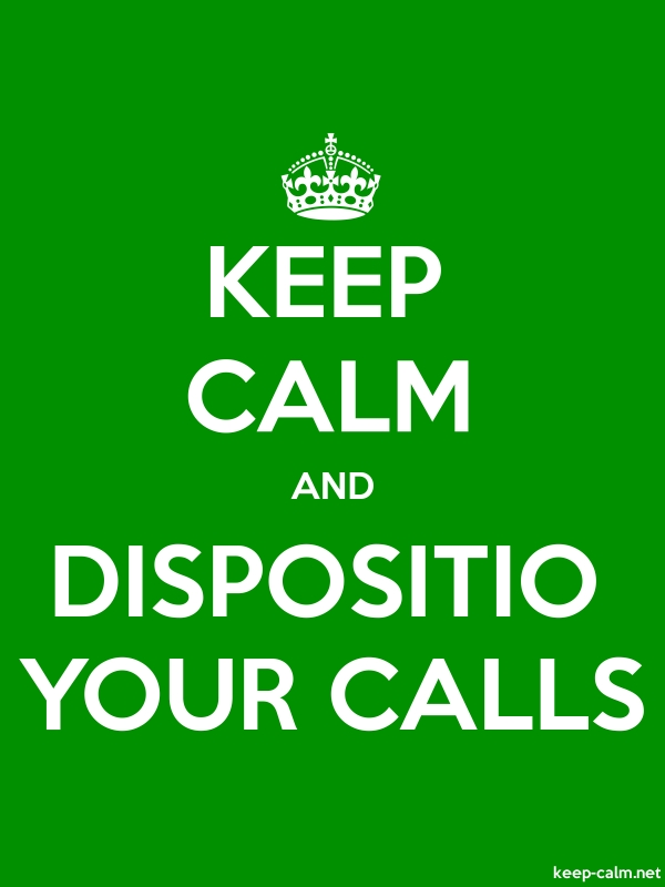 KEEP CALM AND DISPOSITIO YOUR CALLS - white/green - Default (600x800)