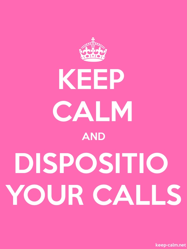 KEEP CALM AND DISPOSITIO YOUR CALLS - white/pink - Default (600x800)
