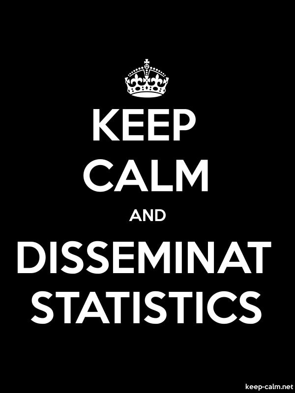 KEEP CALM AND DISSEMINAT STATISTICS - white/black - Default (600x800)