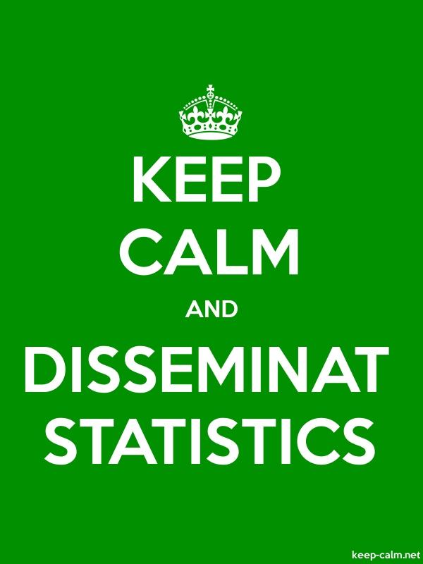 KEEP CALM AND DISSEMINAT STATISTICS - white/green - Default (600x800)