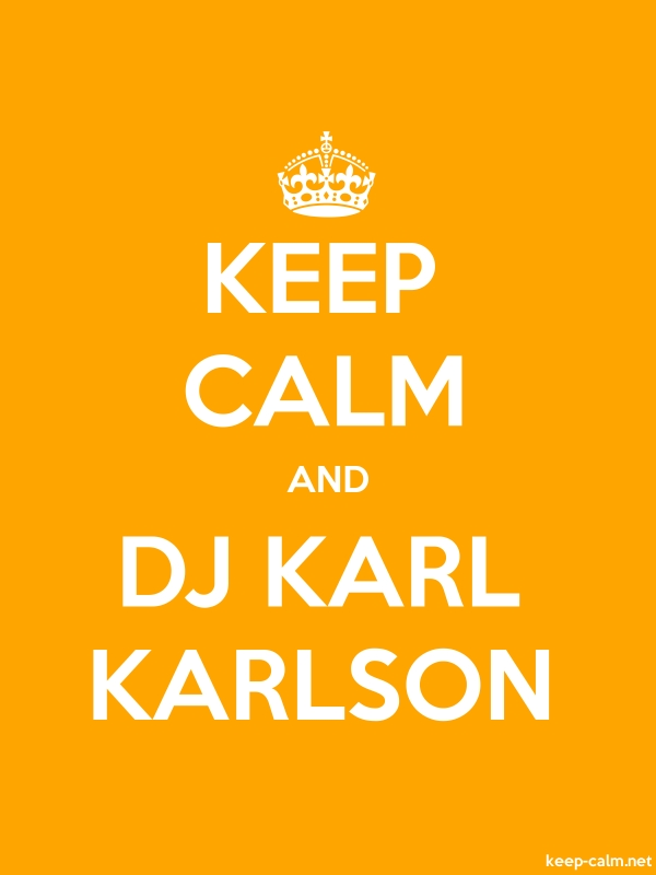 KEEP CALM AND DJ KARL KARLSON - white/orange - Default (600x800)