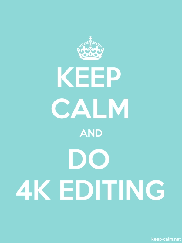 KEEP CALM AND DO 4K EDITING - white/lightblue - Default (600x800)