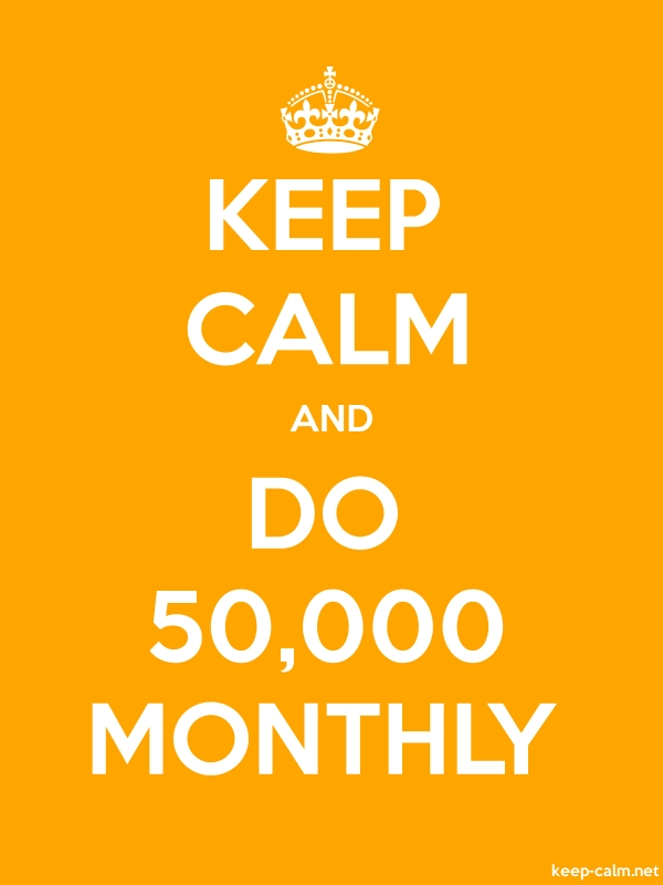 KEEP CALM AND DO 50,000 MONTHLY - white/orange - Default (600x800)