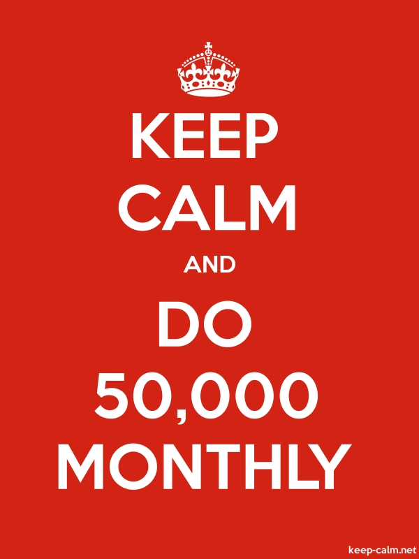 KEEP CALM AND DO 50,000 MONTHLY - white/red - Default (600x800)
