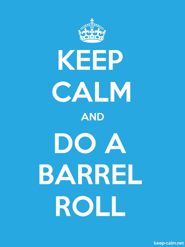 KEEP CALM AND DO A BARREL ROLL - white/blue - Default (600x800)