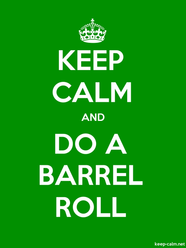 KEEP CALM AND DO A BARREL ROLL - white/green - Default (600x800)