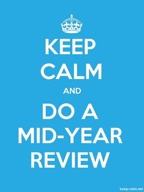 KEEP CALM AND DO A MID-YEAR REVIEW - white/blue - Default (600x800)