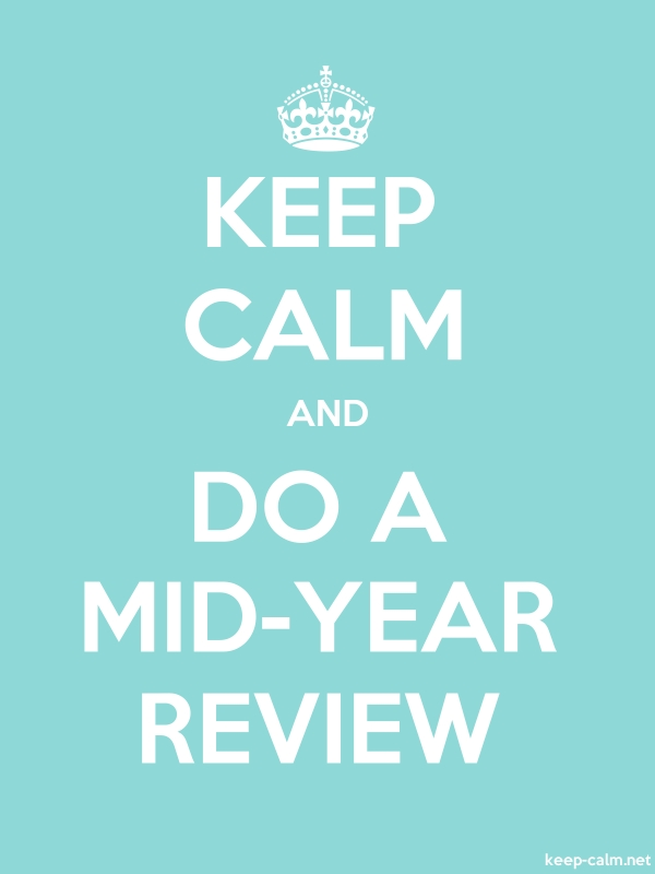 KEEP CALM AND DO A MID-YEAR REVIEW - white/lightblue - Default (600x800)