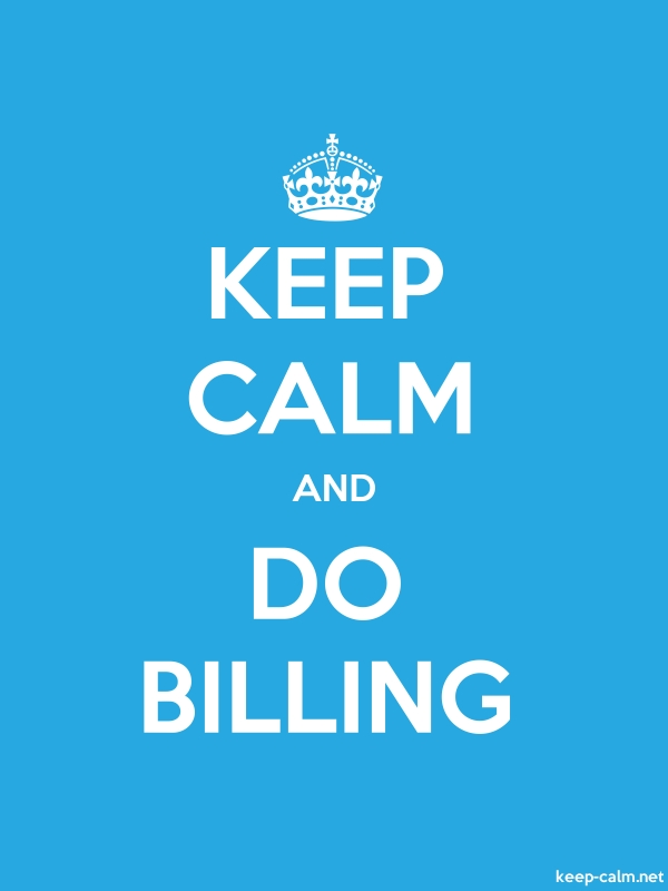 KEEP CALM AND DO BILLING - white/blue - Default (600x800)