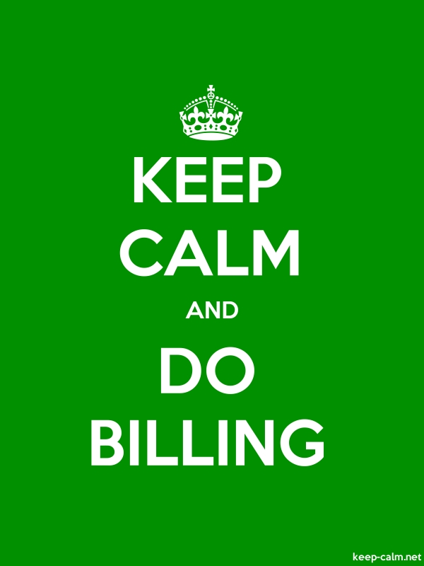 KEEP CALM AND DO BILLING - white/green - Default (600x800)