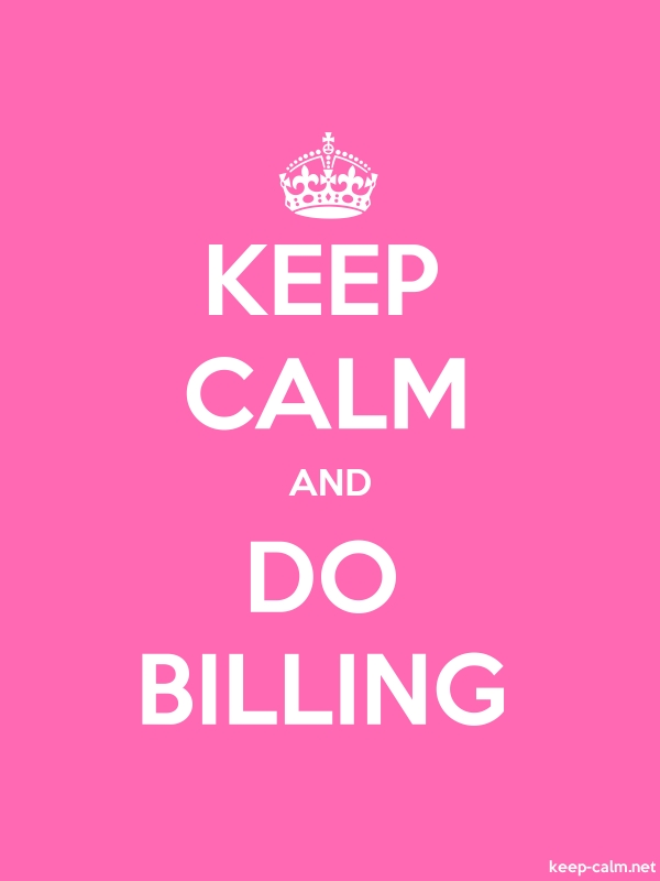 KEEP CALM AND DO BILLING - white/pink - Default (600x800)