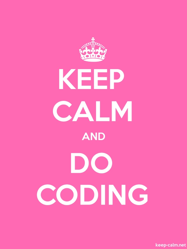 KEEP CALM AND DO CODING - white/pink - Default (600x800)