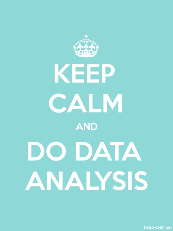 KEEP CALM AND DO DATA ANALYSIS - white/lightblue - Default (600x800)