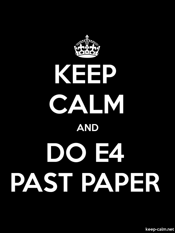KEEP CALM AND DO E4 PAST PAPER - white/black - Default (600x800)