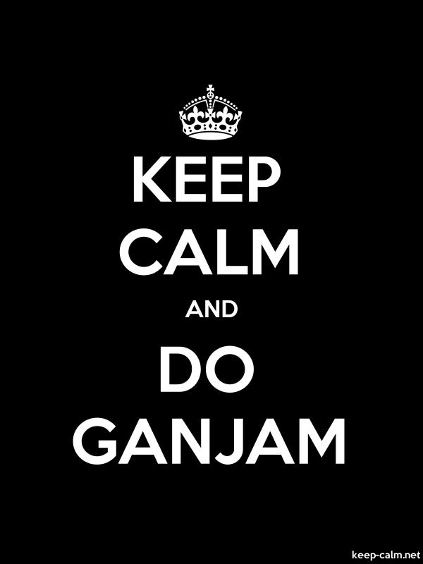 KEEP CALM AND DO GANJAM - white/black - Default (600x800)