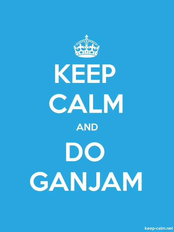 KEEP CALM AND DO GANJAM - white/blue - Default (600x800)
