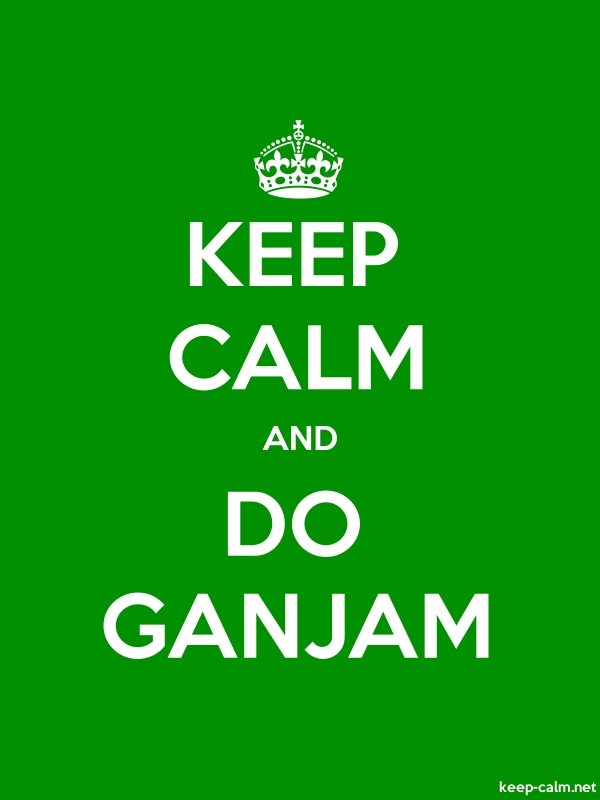 KEEP CALM AND DO GANJAM - white/green - Default (600x800)