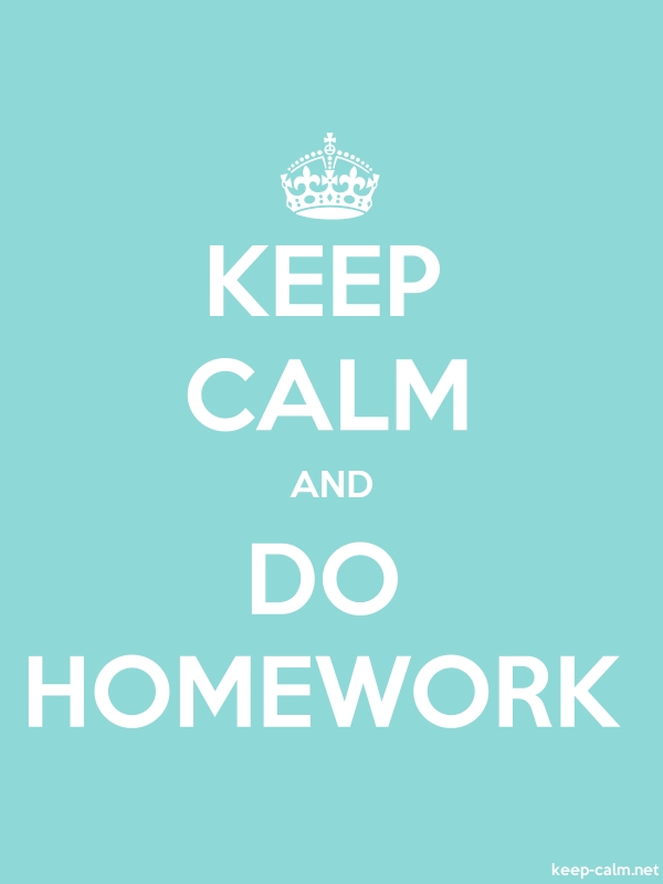 KEEP CALM AND DO HOMEWORK - white/lightblue - Default (600x800)