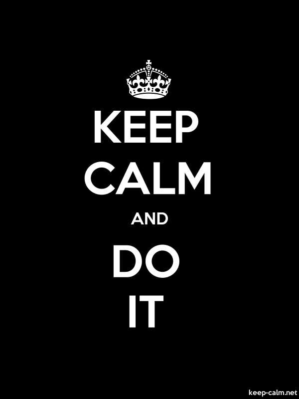 KEEP CALM AND DO IT - white/black - Default (600x800)