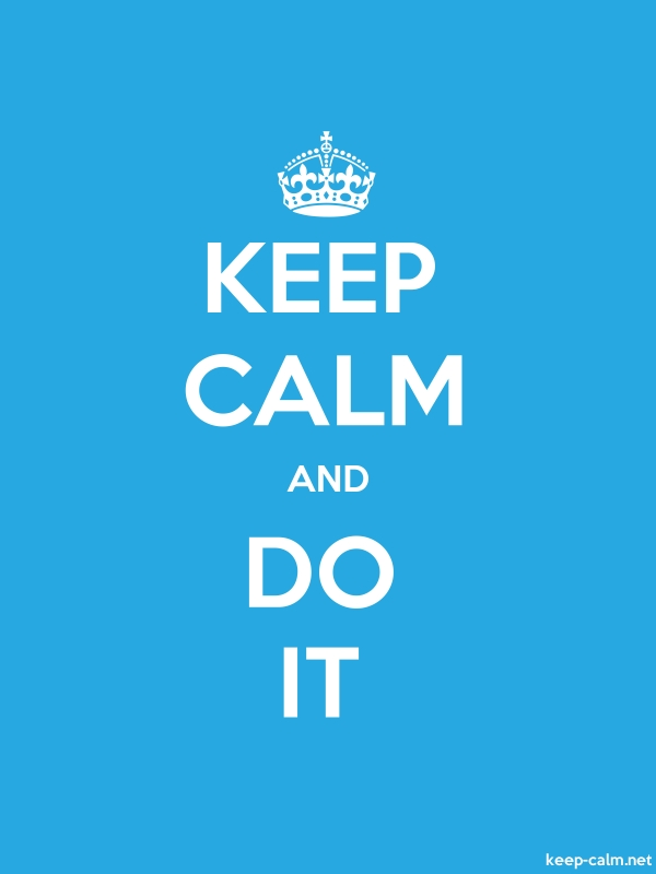 KEEP CALM AND DO IT - white/blue - Default (600x800)