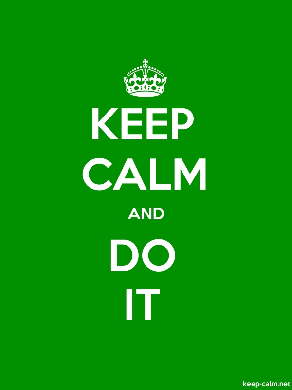 KEEP CALM AND DO IT - white/green - Default (600x800)