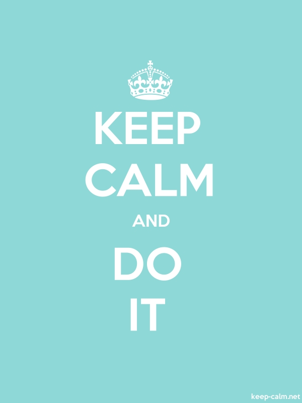 KEEP CALM AND DO IT - white/lightblue - Default (600x800)
