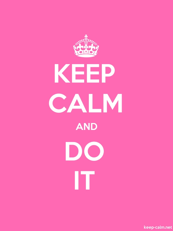 KEEP CALM AND DO IT - white/pink - Default (600x800)