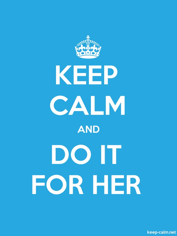 KEEP CALM AND DO IT FOR HER - white/blue - Default (600x800)