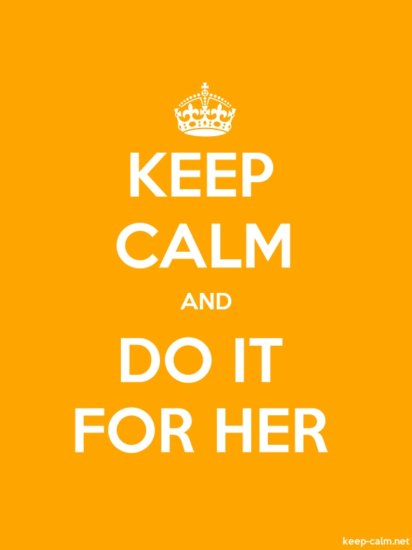 KEEP CALM AND DO IT FOR HER - white/orange - Default (600x800)