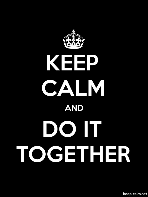 KEEP CALM AND DO IT TOGETHER - white/black - Default (600x800)