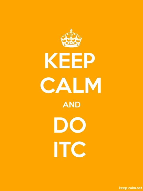KEEP CALM AND DO ITC - white/orange - Default (600x800)