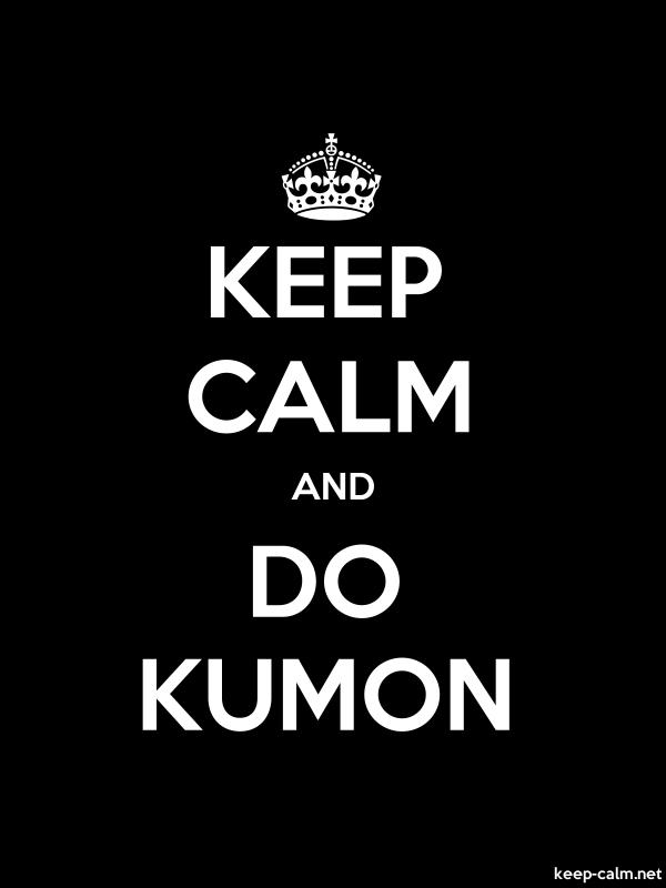 KEEP CALM AND DO KUMON - white/black - Default (600x800)