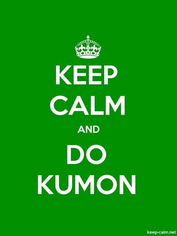 KEEP CALM AND DO KUMON - white/green - Default (600x800)
