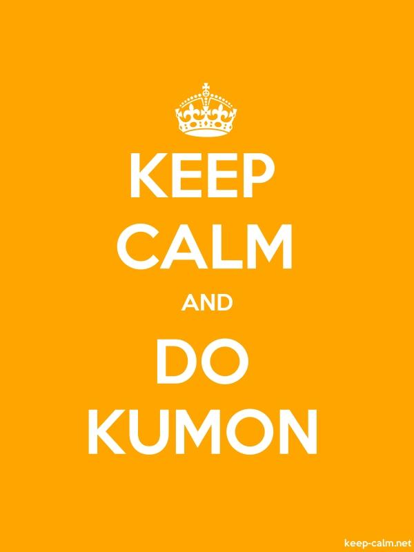 KEEP CALM AND DO KUMON - white/orange - Default (600x800)