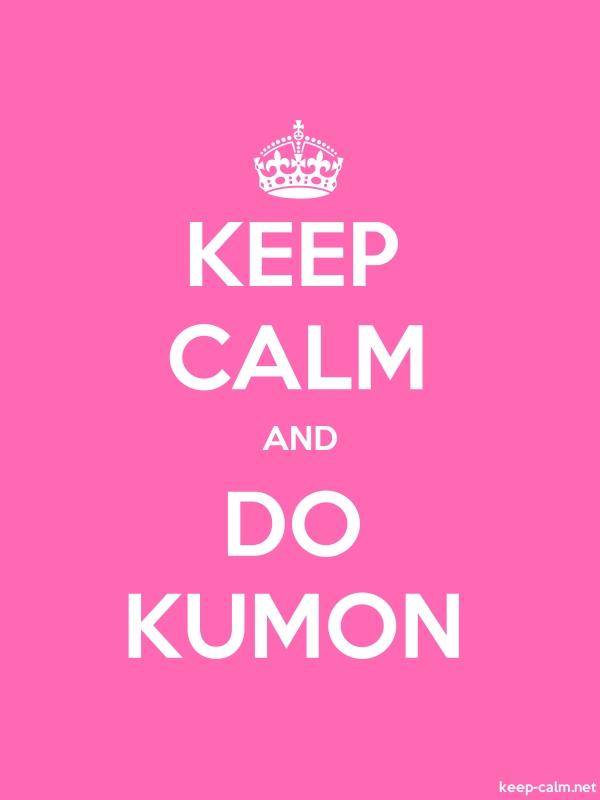 KEEP CALM AND DO KUMON - white/pink - Default (600x800)