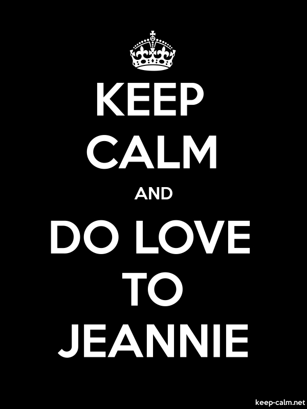 KEEP CALM AND DO LOVE TO JEANNIE - white/black - Default (600x800)