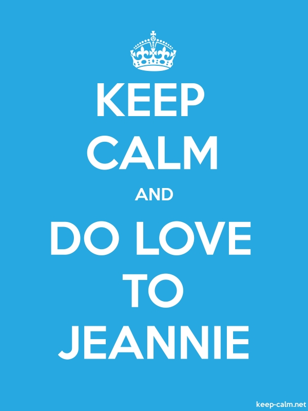 KEEP CALM AND DO LOVE TO JEANNIE - white/blue - Default (600x800)