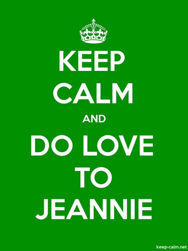 KEEP CALM AND DO LOVE TO JEANNIE - white/green - Default (600x800)
