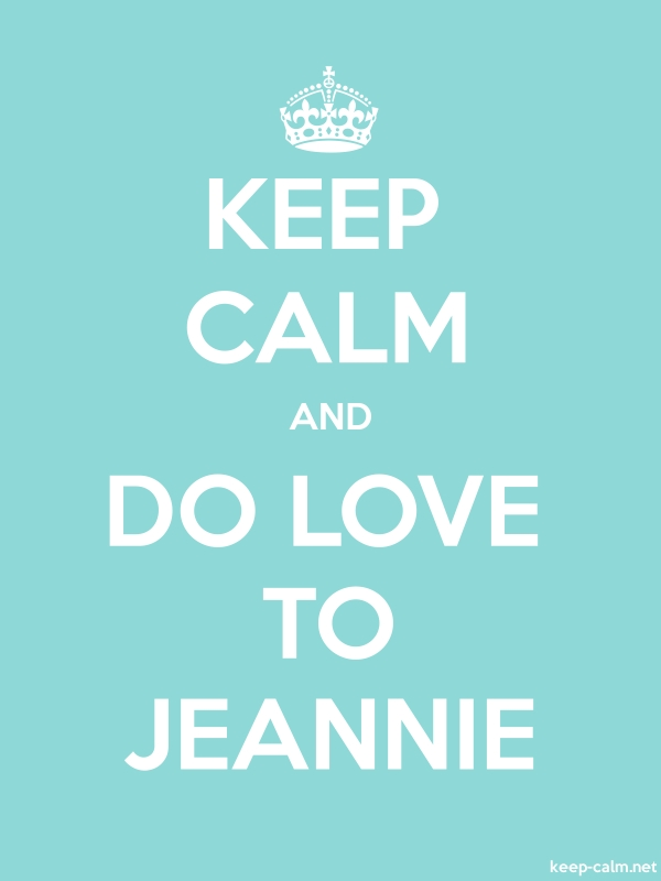 KEEP CALM AND DO LOVE TO JEANNIE - white/lightblue - Default (600x800)