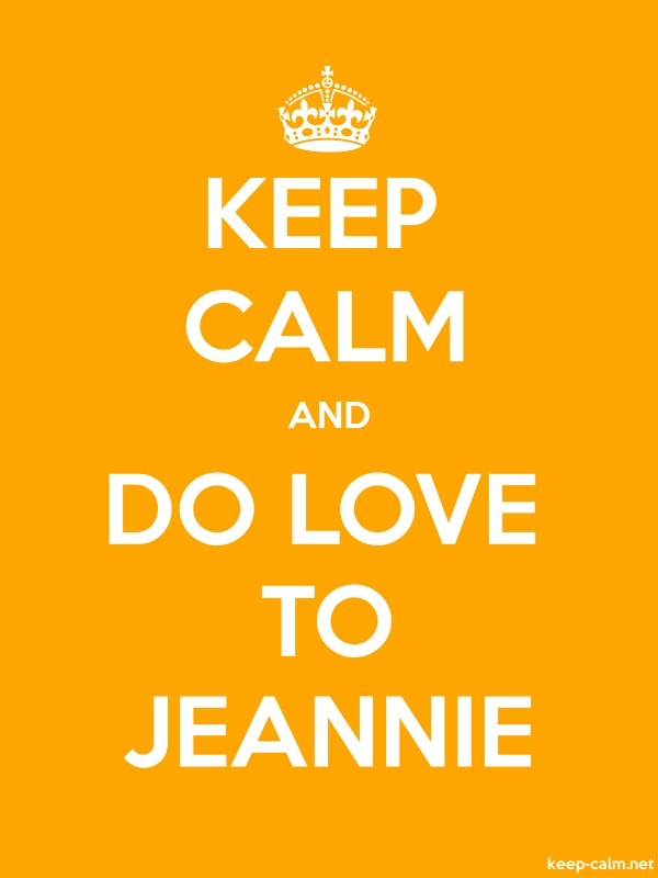 KEEP CALM AND DO LOVE TO JEANNIE - white/orange - Default (600x800)