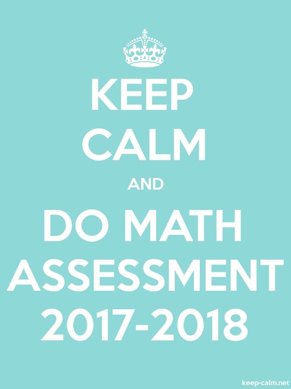 KEEP CALM AND DO MATH ASSESSMENT 2017-2018 - white/lightblue - Default (600x800)