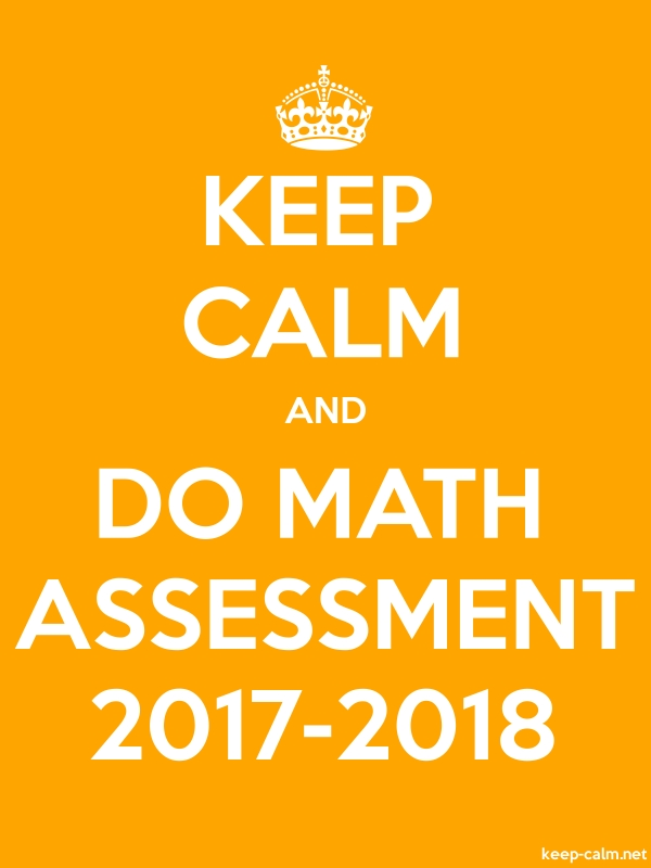 KEEP CALM AND DO MATH ASSESSMENT 2017-2018 - white/orange - Default (600x800)