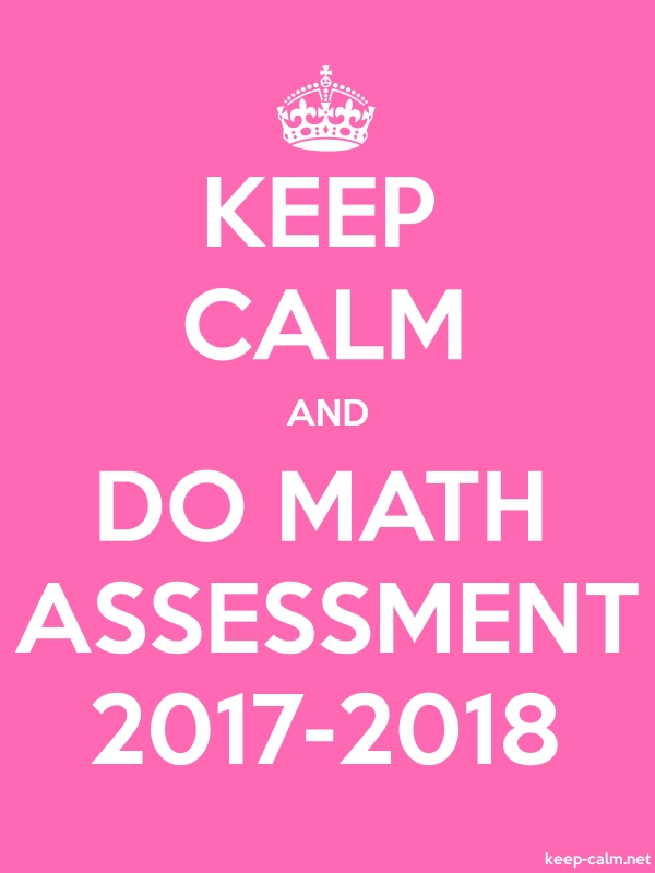 KEEP CALM AND DO MATH ASSESSMENT 2017-2018 - white/pink - Default (600x800)