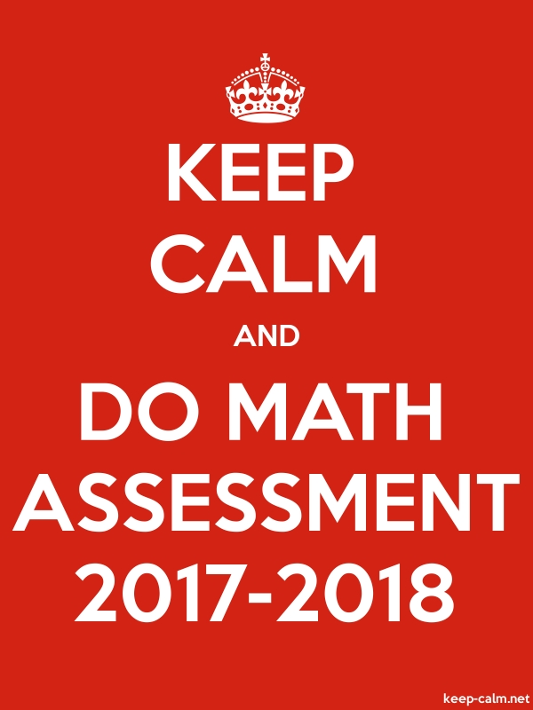 KEEP CALM AND DO MATH ASSESSMENT 2017-2018 - white/red - Default (600x800)