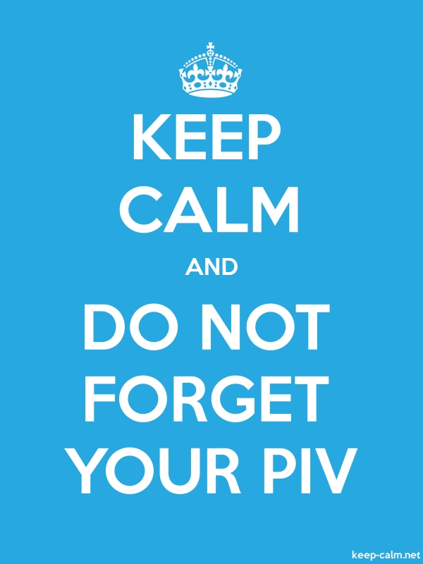 KEEP CALM AND DO NOT FORGET YOUR PIV - white/blue - Default (600x800)