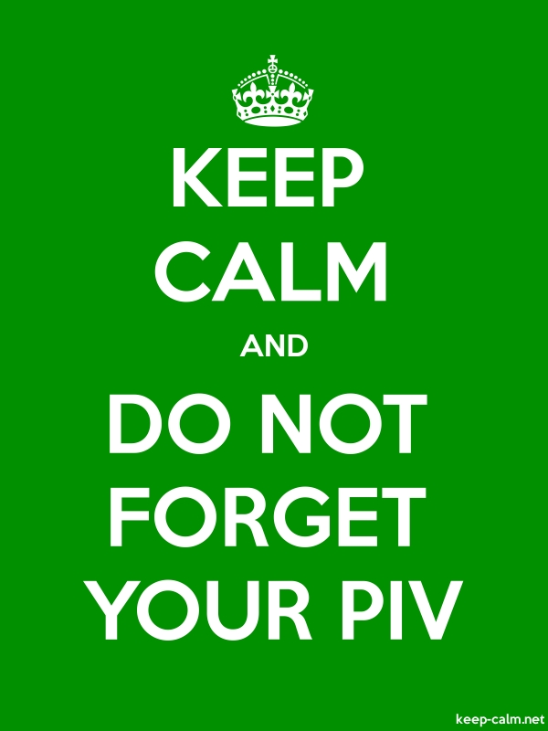 KEEP CALM AND DO NOT FORGET YOUR PIV - white/green - Default (600x800)