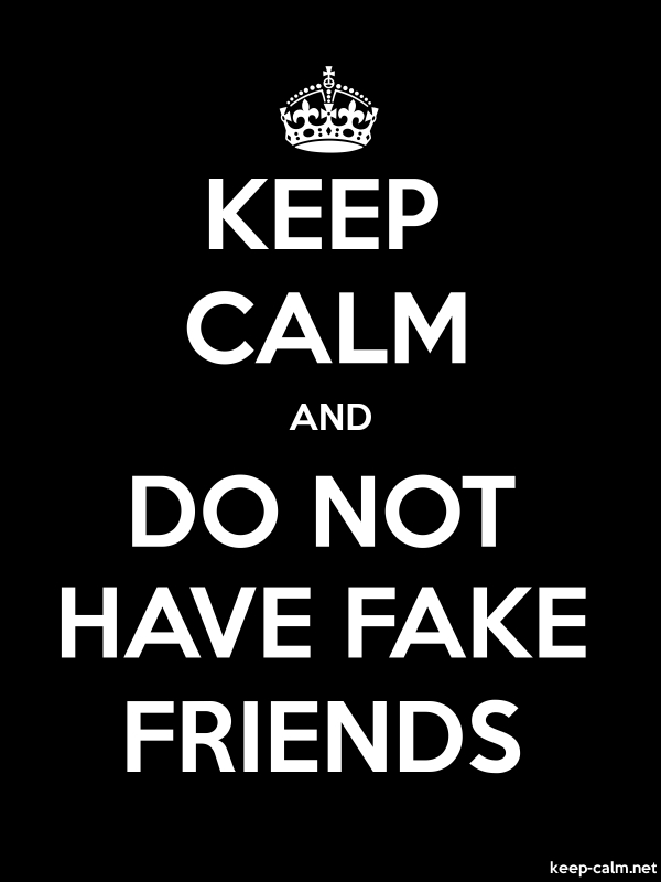 KEEP CALM AND DO NOT HAVE FAKE FRIENDS - white/black - Default (600x800)